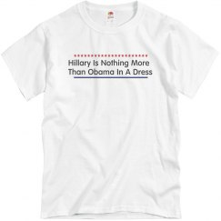 Hillary Is Nothing More Than Obama In A Dress