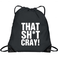 That Shit Cray Bag