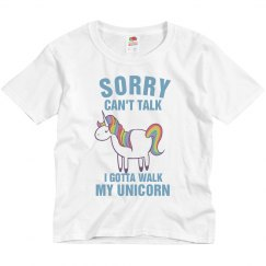 Sorry Gotta Walk Unicorn