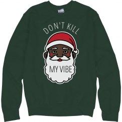 Don't Kill My Vibe Black Santa Sweater
