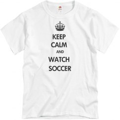 Keep Calm & Watch Soccer