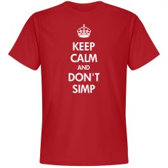 Keep Calm And Don't Simp
