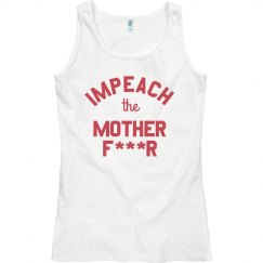 Impeach the Mother Effer