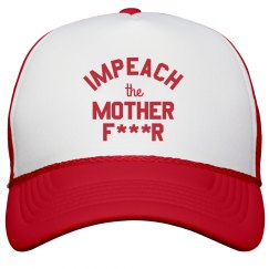 Impeach the Mother F-er Cap