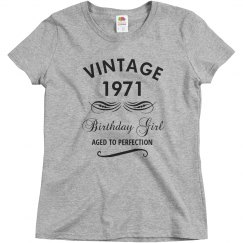 1971 birthday girl aged to perfection shirt