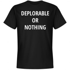Deplorable Or Nothing