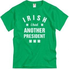 Irish I Had Another President