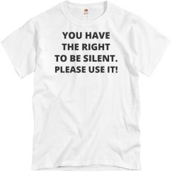 Shut up - be silent NOW