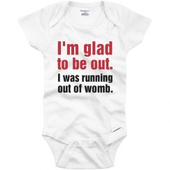 Glad to be Out Onesie