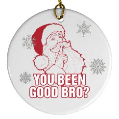 You Been Good Bro Santa