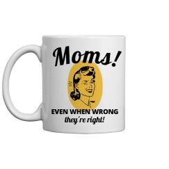 Mom's Always Right