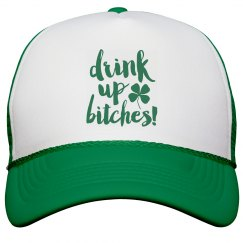 Drink Up Bitches St. Patricks Day Hat