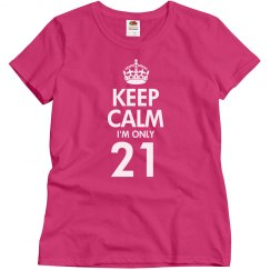 Keep calm I'm only 21
