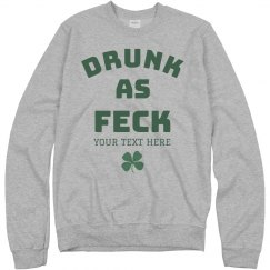 Funny Drunk As Feck Irish Design