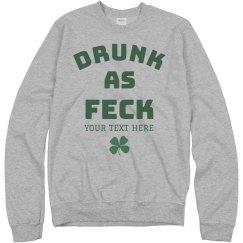 Funny Drunk As Feck Irish Design