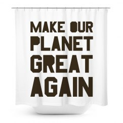 Make our planet great again brown shower curtain.