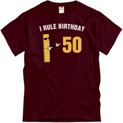 I rule birthday 50