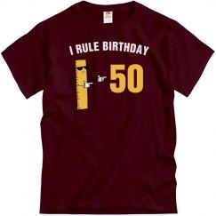 I rule birthday 50