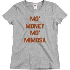 Mo Money Mo Mimosa