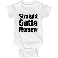 Straight Outta Mommy Infant Onesie
