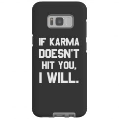 If Karma Doesn't Hit You, I Will