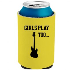 Girls Play Guitar Too Koozie