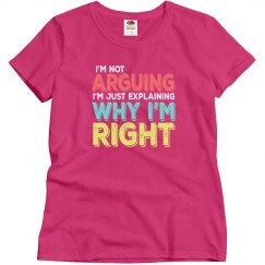 I'm Right Ladies Relaxed Basic Tee