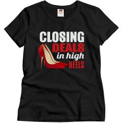Closing Deals In High Heels Ladies Relaxed Basic Tee