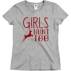 Girls Hunt Too Ladies Relaxed Basic Tee