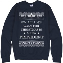 All I Want New President Sweater
