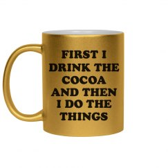First The Cocoa And Then The Things