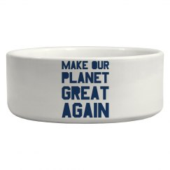 Make our planet great again blue pet bowl.