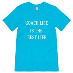 Coach Life is the Best Life