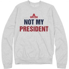 Not My President Liberal Sweatshirt