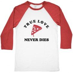 True Pizza Love Never Dies