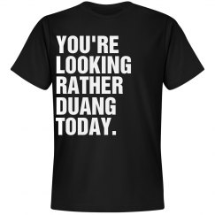 Looking Rather Duang