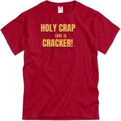 Holy Crap on a Cracker