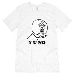 Y U NO