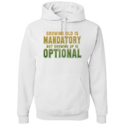 Growing Old vs Growing Up Unisex Hoodie