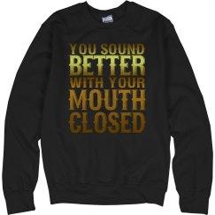 Mouth Closed Unisex Sweatshirt