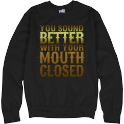 Mouth Closed Unisex Sweatshirt