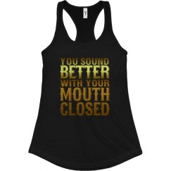 Mouth Closed Ladies Slim Racerback Tank
