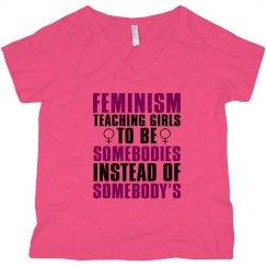 FEMINISM: Teaching Girls to be Somebodies Plus Size Tee