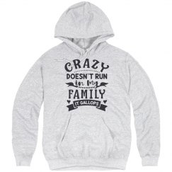 Crazy Doesn't Run In My Family, It Gallops Unisex Hood