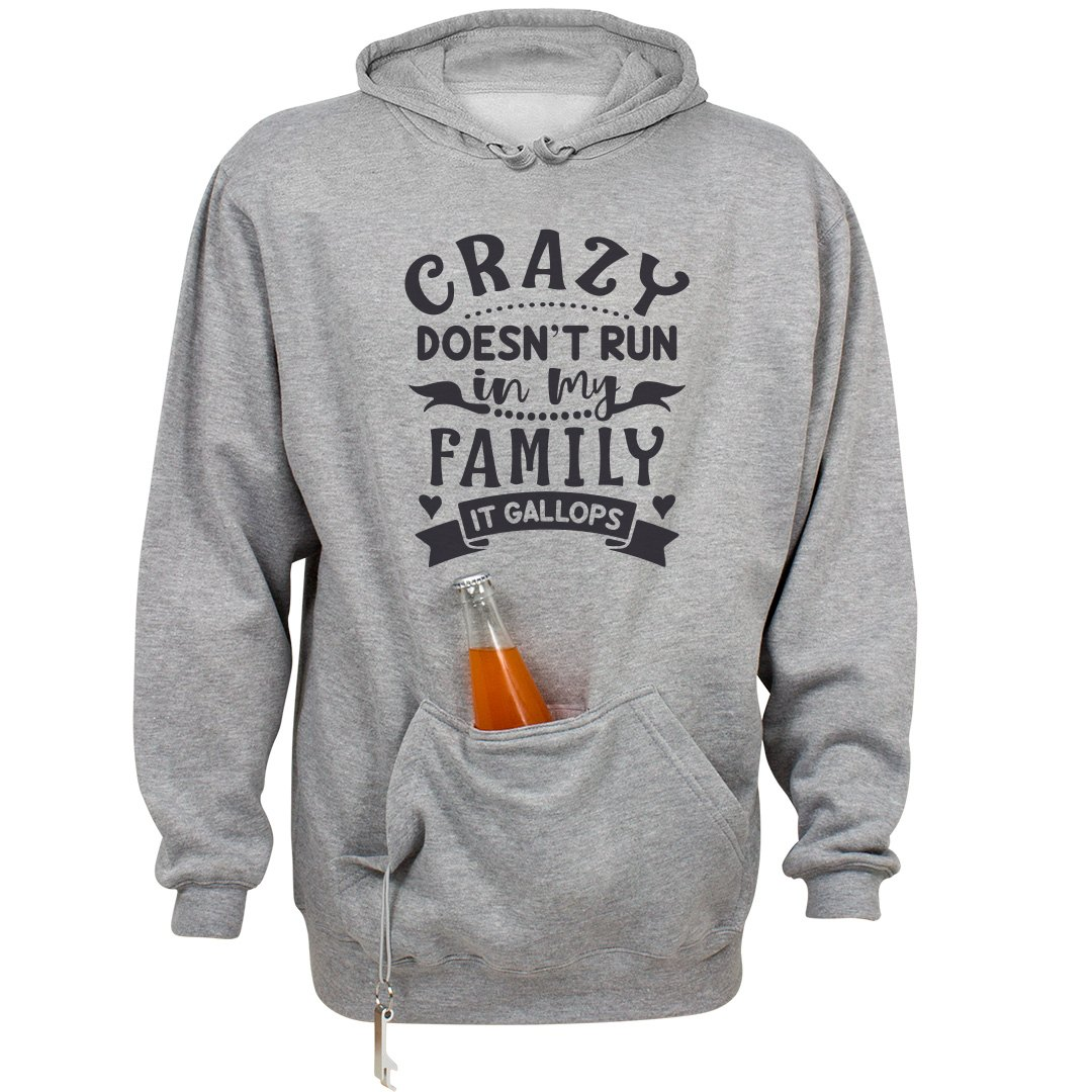 CRAZY DOESN'T RUN IN MY FAMILY UNISEX