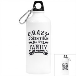 Crazy Doesn't Run In My Family, It Gallops Water Bottle
