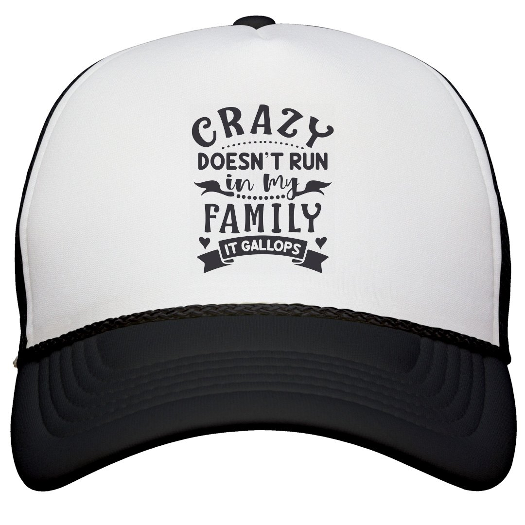 CRAZY DOESN'T RUN IN MY FAMILY CAP