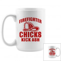 Firefighter Chicks Kick Ash 15oz Coffee Mug