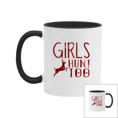 Girls Hunt Too Two-Tone Coffee Mug