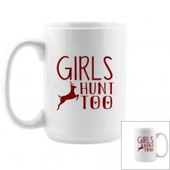 Girls Hunt Too 15oz Coffee Mug